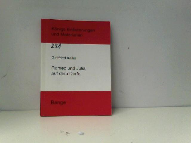 Ecker, Egon Keller und Gottfried: Keller: Romeo und Julia auf dem Dorfe Königs Erläuterungen und Materialien