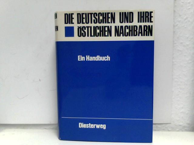 Die Deutschen und ihre östlichen Nachbarn. Ein Handbuch