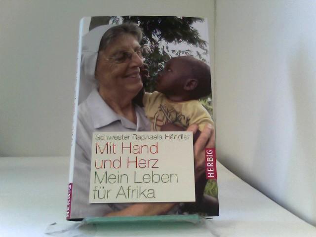 Schwester, Raphaela Händler und Prasske Bruni: Mit Hand und Herz
