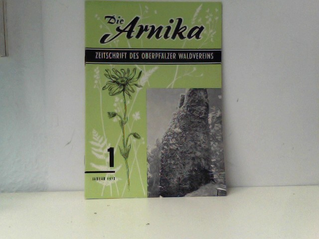 Die Arnika. Zeitschrift des oberpfälzer Waldvereins Heft 1 Januar 1972