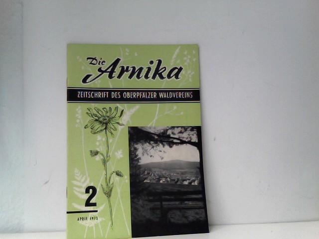 Die Arnika. Zeitschrift des oberpfälzer Waldvereins Heft 2 April 1972