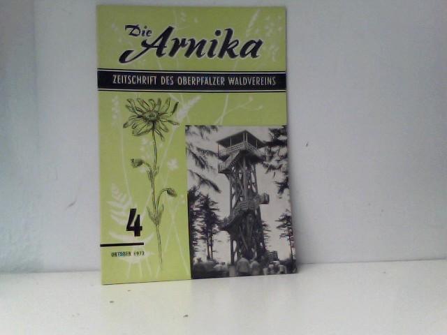 Die Arnika. Zeitschrift des oberpfälzer Waldvereins Heft 4 Oktober 1972