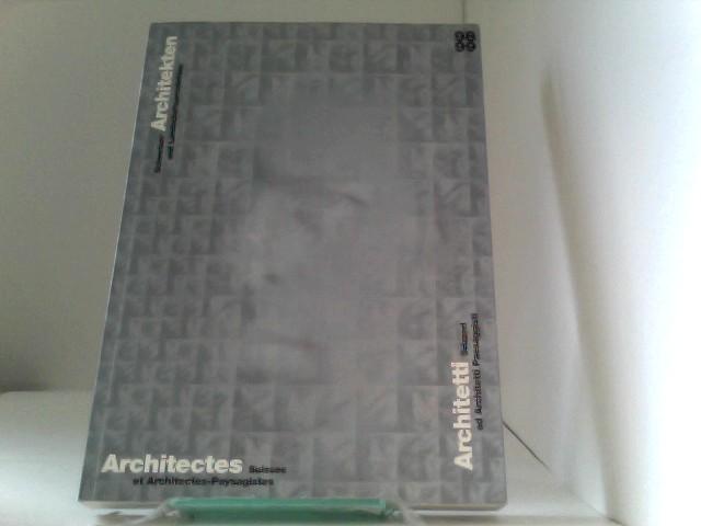 Schweizer Architekten und Landschaftsarchitekten 98/99; Architectes Suisses et Architectes-Paysagistes; Architetti Svizz