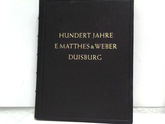 E. Matthes & Weber A.G., Duisburg - Die Entwicklung einer chemischen Fabrik in hundert Jahren 1838-1938