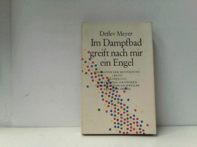 Biographie der Bestürzung, Band 1: Im Dampfbad greift nach mir ein Engel Auflage: 1.