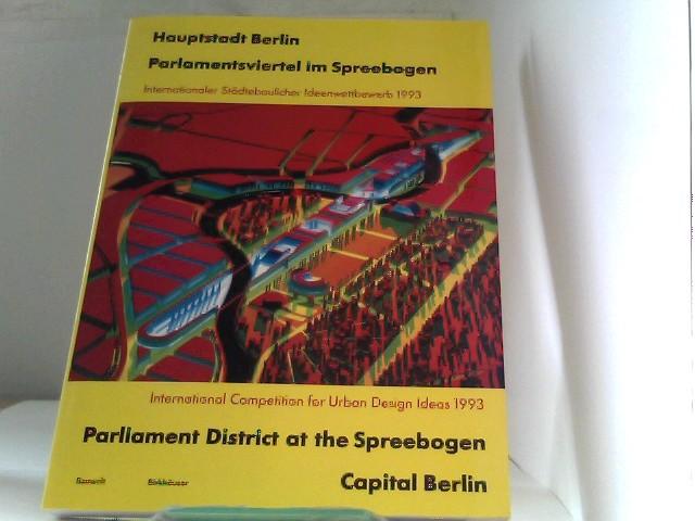 Hauptstadt Berlin /Capital Berlin / Hauptstadt Berlin / Capital Berlin - Parlamentsviertel im Spreebogen / Parliament District at the Spreebogen: ... Competition for Urban Design Ideas 1993
