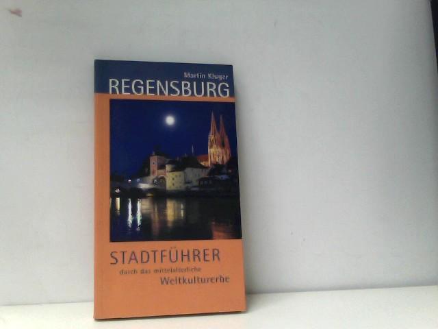 Regensburg - Stadtführer durch das mittelalterliche Weltkulturerbe 1., Aufl.