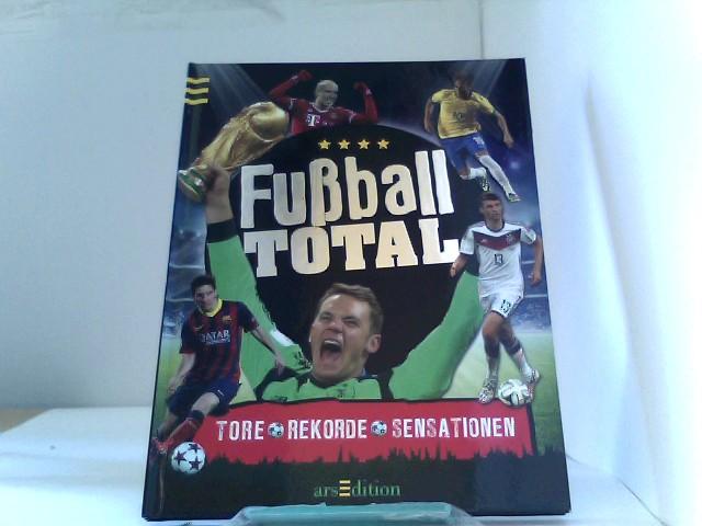 Fußball total: Tore, Rekorde, Sensationen
