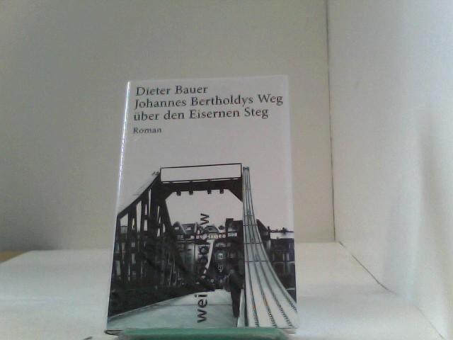 Johannes Bertholdys Weg über den Eisernen Steg: Roman (print)