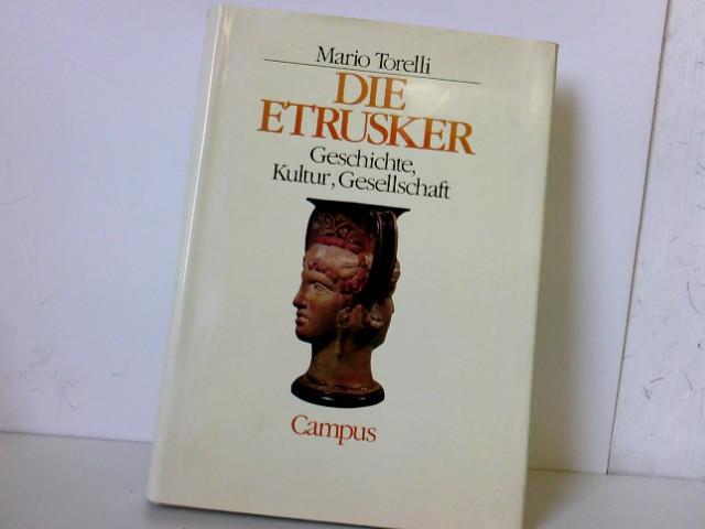 Die Etrusker. Geschichte, Kultur, Gesellschaft