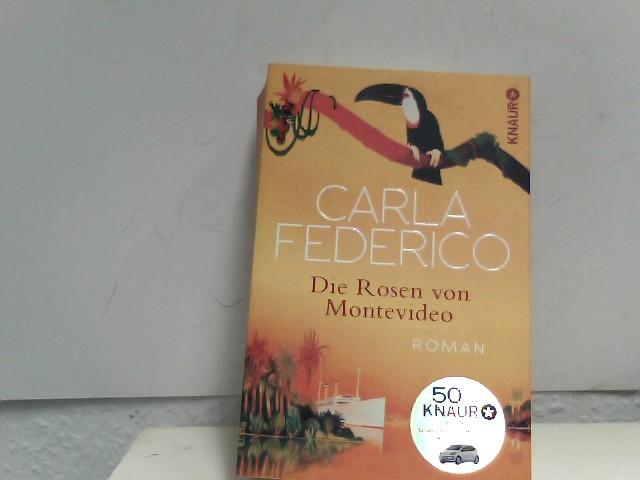 Federico, Carla: Die Rosen von Montevideo