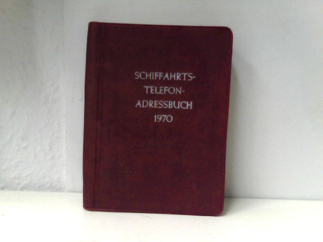 Schiffahrts - Telefon - Adressbuch 1970