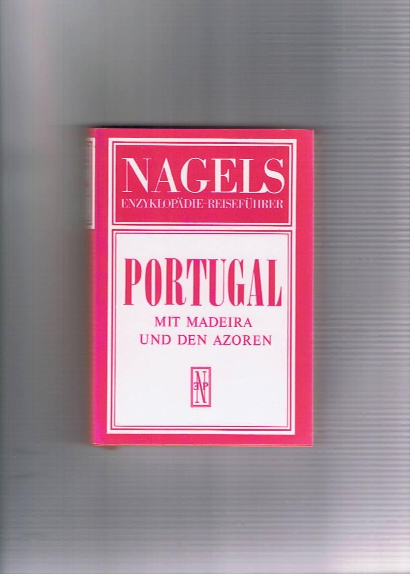 Nagel Verlag: Nagels Enzyklopädie-Reiseführe,Portugal, Mit Madeira und den Azoren
