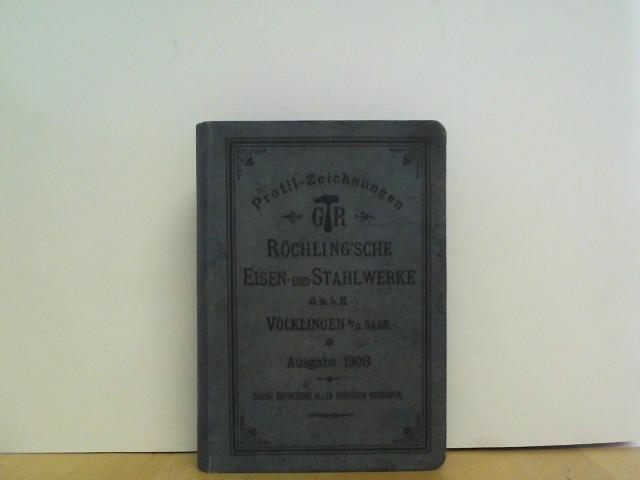 Profilzeichnungen der Röchling´sche Eisen und Stahlwerke GmbH Völklingen Ausgabe 1908.