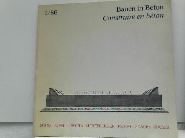 Bauen in Beton. - Construiere en béton - 1/86 Zeitschrift für Architektur, Internationale Beispiele für zeitgemässes Bauen in Beton - Revue d