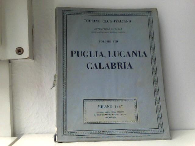 Puglia, Lucania, Calabria. attraverso Italia Volume VIII
