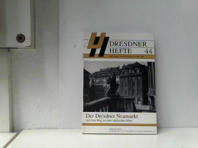 Der Dresdner Neumarkt : auf dem Weg zu einer städtischen Mitte. Dresdner Hefte 44