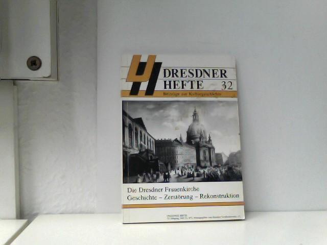 Die Dresdner Frauenkirche Geschichte - Zerstörung - Rekonstruktion  Dresdner Hefte 32