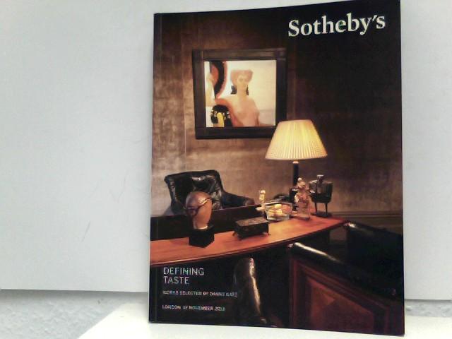 Sotheby's (Hrsg.): Defining Taste - Works selected by Danny Katz - Sotheby's - London, 12. November 2013