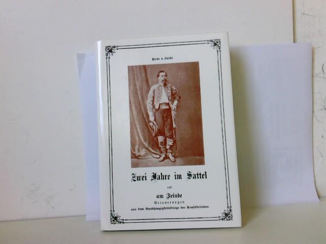 Heros, von Borcke: Zwei Jahre im Sattel und am Feinde Limitierter Nachdruck (Nr. 199) von 1898