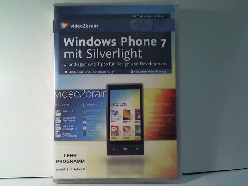 Sascha, Wolter: Windows Phone 7 mit Silverlight, DVD-ROM. Grundlagen und Tipps für Design und Development