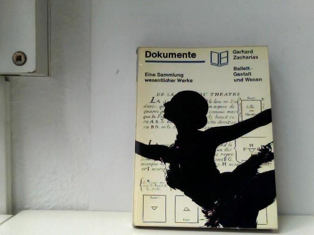 Gerhard Zacharias: Ballett - Gestalt und Wesen. Eine Sammlung wesentlicher Werke. INHALT: Der Tänzer als Imago - Die universale Harmonie - Der Ordo des Akademischen Tanzes.