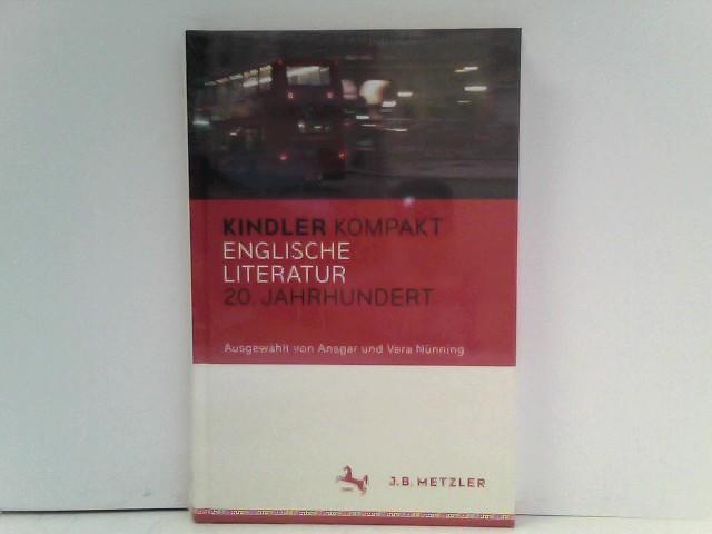 Kindler Kompakt: Englische Literatur, 20. Jahrhundert (Neuerscheinungen J.B. Metzler)