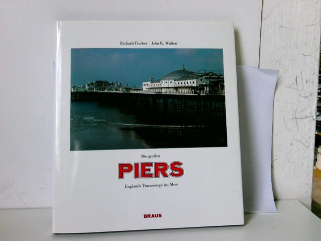 Die grossen Piers. Englands Traumstege ins Meer