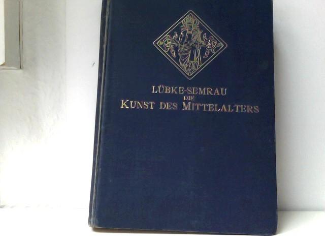 Lübke, Wilhelm: Die Kunst des Mittelalters.