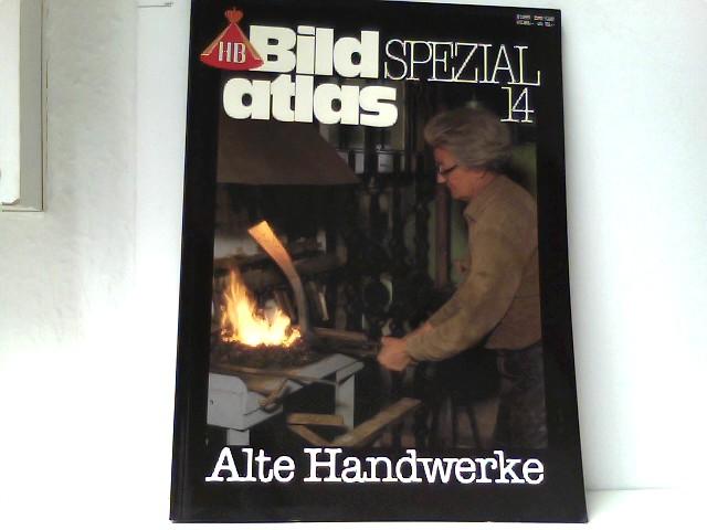 HB Bild Atlas Spezial 14: Alte Handwerke.