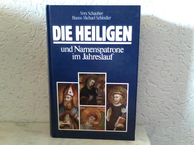 Schauber, Vera und Hanns Michael Schindler: Die Heiligen und Namenspatrone im Jahreslauf