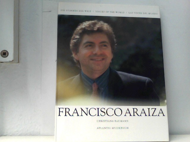 Francisco Araiza - Stimmen der Welt