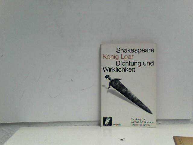 Schmiele, Walter: Shakespeare, König Lear : Vollst. Text d. Tragödie. Dokumentation. Dichtung und Wirklichkeit ; 24 Ullstein-Bücher ; Nr. 5024