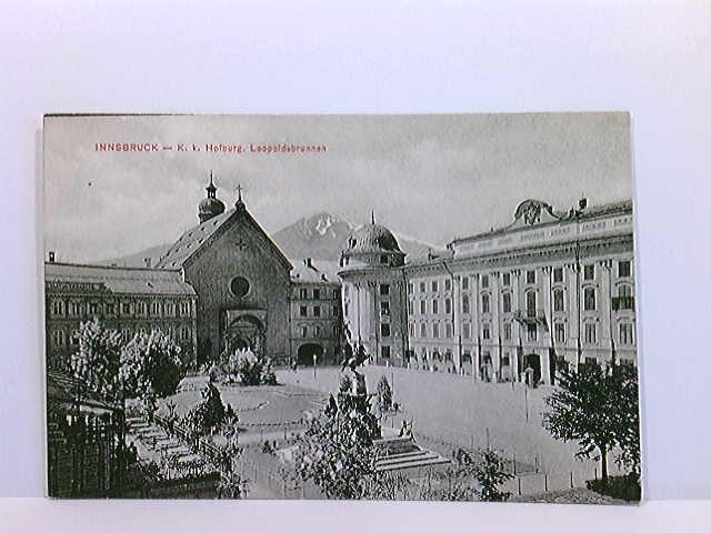AK Innsbruck - K. k. Hofburg, Leopoldsbrunnen; ungelaufen, ca. 1910