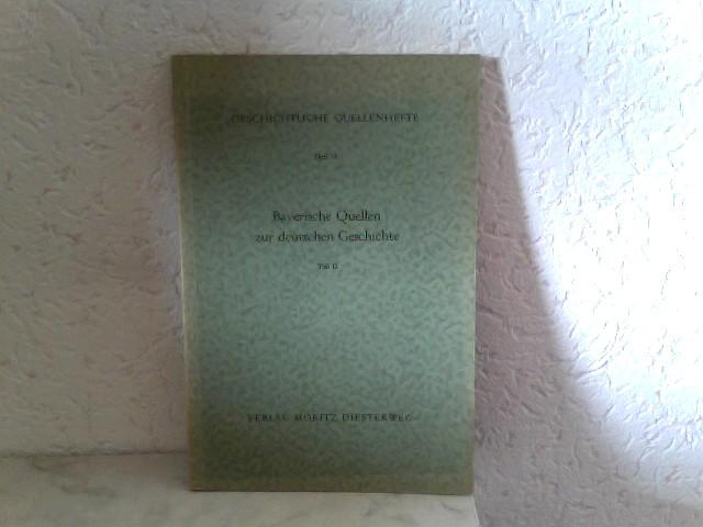 Bayerische Quellen zur deutschen Geschichte - Teil II - Vom Königreich zum Freistaat (1800 - 1958) Geschichtliche Quellenhefte - Heft 18 2. Auflage