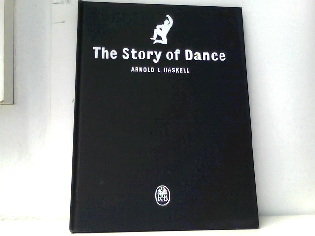 Arnold L. Haskell: The Story of Dance