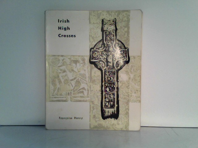IRISH HIGH CROSSES. Auflage: 1st ed