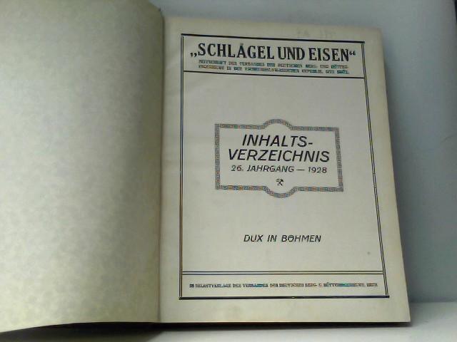 Schlägel und Eisen - Zeitschrift des Verbandes der Bergbaubetriebsleiter und Bergingenieure in Brüx (Tschechoslowakischen Republik) - 26. Jahrgang - 1928