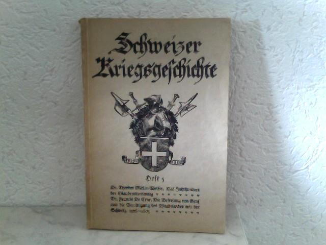 Feldmann, Oberst M. und Hauptmann H. G. Wirz: Schweizer Kriegsgeschichte - Heft 5