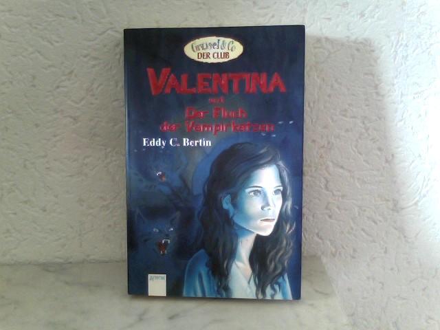 Bertin, Eddy C.: Valentina und der Fluch der Vampirkatzen 1. Auflage