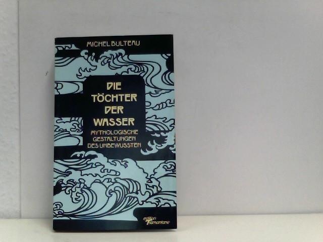 Die Töchter der Wasser. Mythologisch Gestaltungen des Unbewußten. 1987. 198 S. (ISBN 3-925828-06-0)