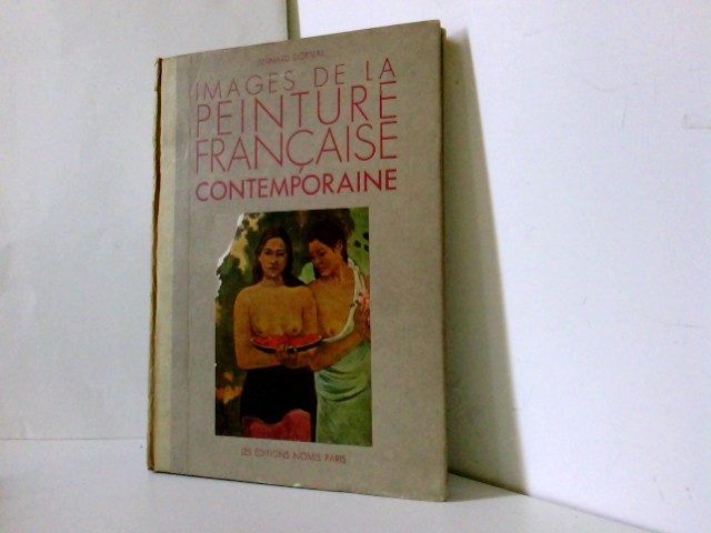 Images de la Peinture Francaise Contemporaine : Reproductions of contemporary French painting Preface et descriptions commentees par Bernard Dorival, Conservateuer des Musees Nationaux.