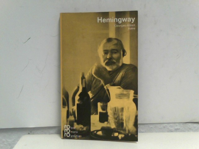 Ernest Hemingway in Selbstzeugnissen und Bilddokumenten. dargest. von. [Aus d. Franz. von Elmar Tophoven. Den dokumentar. u. bibliogr. Anh. bearb. Paul Raabe] / Rowohlts Monographien ; 73 51. - 55. Tsd.