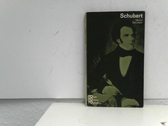 Franz Schubert. Mit Selbstzeugnissen und Bilddokumenten.