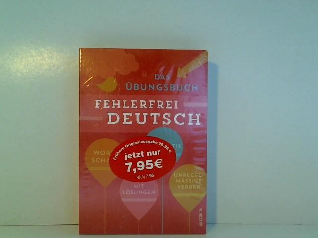 Fehlerfrei Deutsch - Das Übungsbuch mit Lösungen (Wortschatz, Grammatik, unregelmäßige Verben)