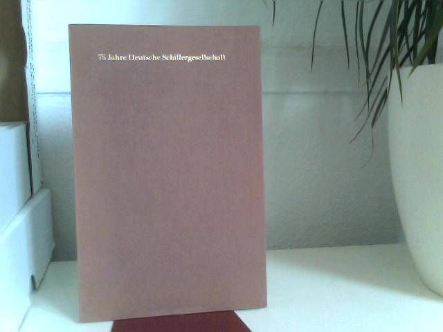Hoffmann, Wilhelm: 75 Jahre Deutsche Schillergesellschaft