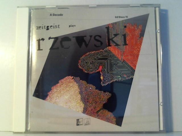 Rzewski, Frederic und Zeitgeist: A Decade. Zeitgeist Plays Rzewski