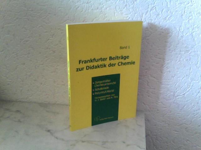 Frankfurter Beiträge zur Didaktik der Chemie - Band 1 - Zeitgemäßer Chemieunterricht, Schokolade, Polyvinylchlorid 1. Auflage