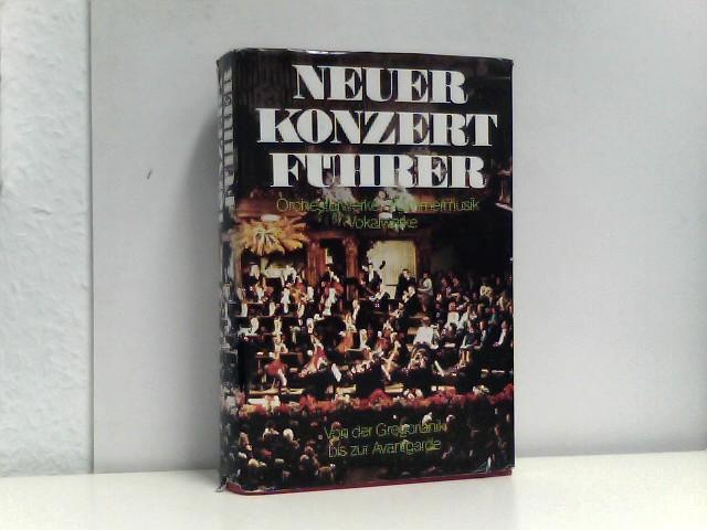 Neuer Konzertführer : Orchesterwerke, Kammermusik, Vokalwerke ; von d. Gregorianik bis zur Avantgarde.
