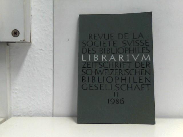 Librarium - Zeitschrift der Schweizerischen Bibliophilen Gesellschaft - Revue de la Société Suisse des Bibliophiles II 1986